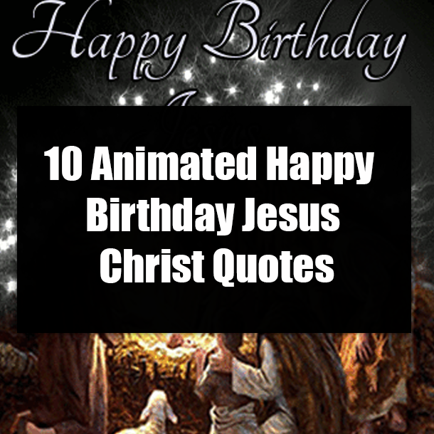 Incredible 10 Animated Happy Birthday Jesus Christ Quotes Personalised Birthday Cards Paralily Jamesorg