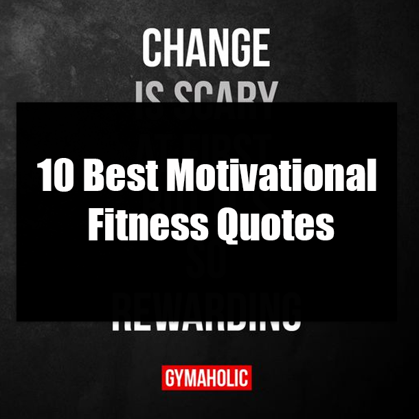 10 Best Motivational Fitness Quotes