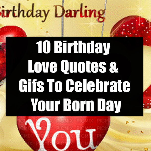 Fabulous 10 Birthday Love Quotes Gifs To Celebrate Your Born Day Personalised Birthday Cards Beptaeletsinfo