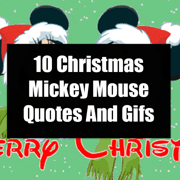 10 Christmas Mickey Mouse Quotes And Gifs