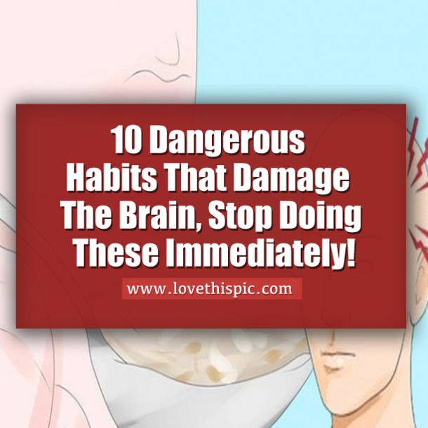 10 Dangerous Habits That Damage The Brain, Stop Doing These