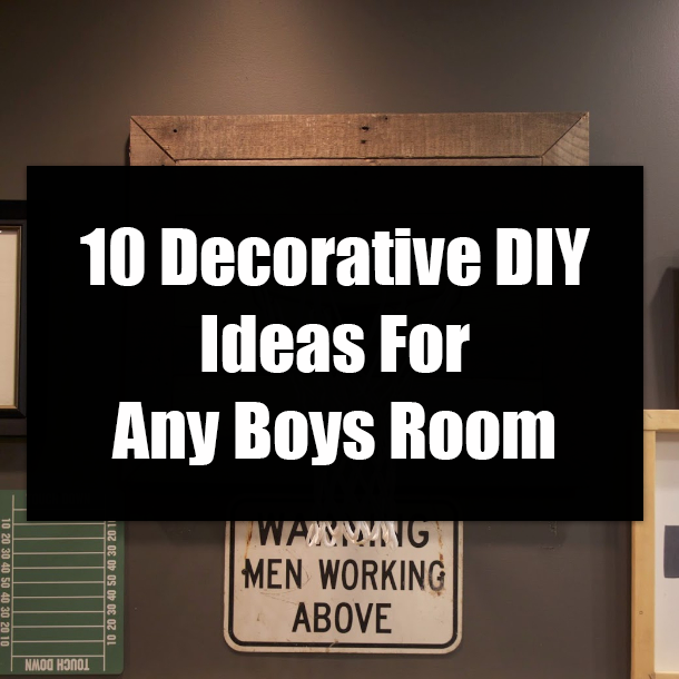 10 Decorative Diy Ideas For Any Boys Room