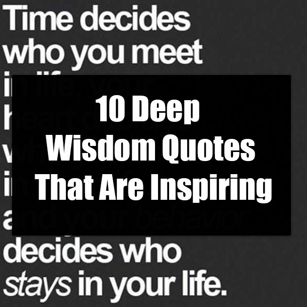 10 Deep Wisdom Quotes That Are Inspiring