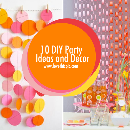 10 Diy Party Ideas And Decor