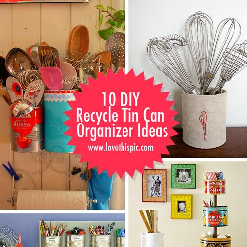10 Diy Recycle Tin Can Organizer Ideas