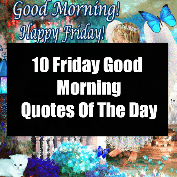 friday good morning quotes of the day