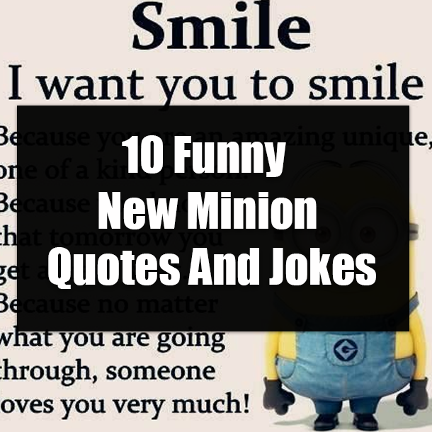 10 Funny New Minion Quotes And Jokes