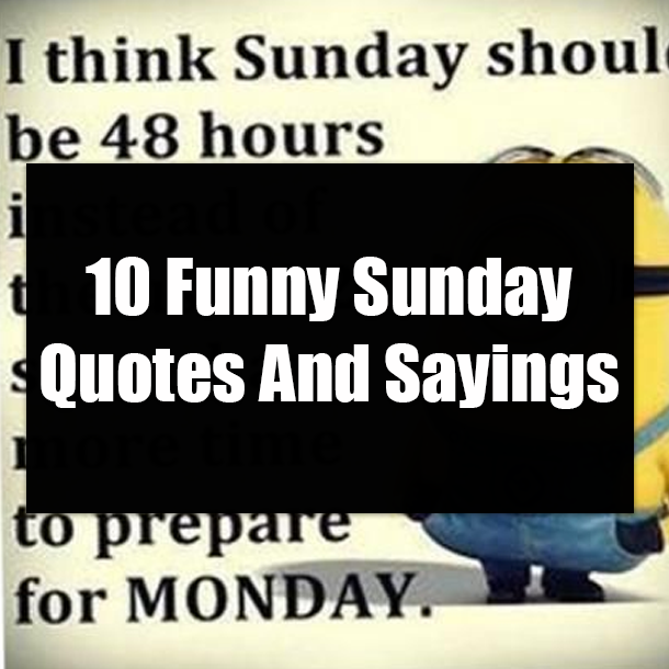 10 Funny Sunday Quotes And Sayings