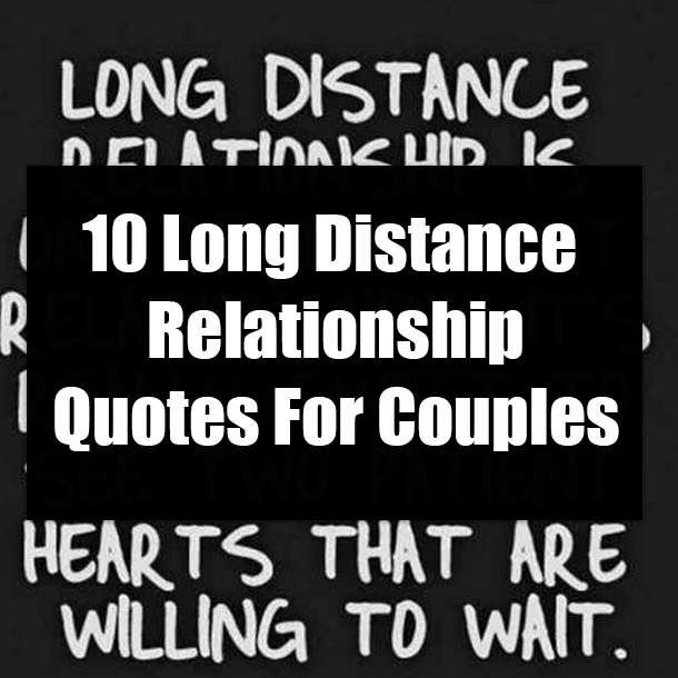 10 Long Distance Relationship Quotes For Couples