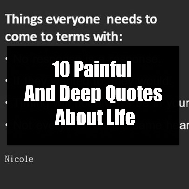 10 Painful And Deep Quotes About Life