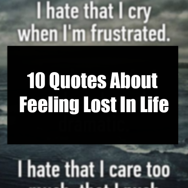 10 Quotes About Feeling Lost In Life