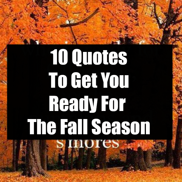 10 Quotes To Get You Ready For The Fall Season