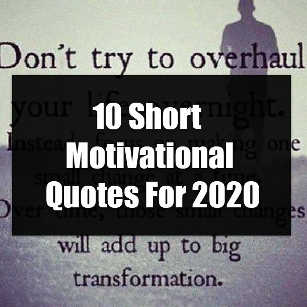 10 Short Motivational Quotes For 2020