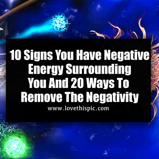 10 Signs You Have Negative Energy Surrounding You And 20