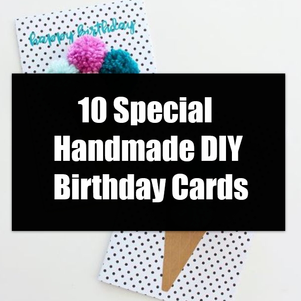 Magnificent 10 Special Handmade Diy Birthday Cards Personalised Birthday Cards Rectzonderlifede