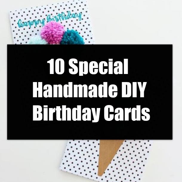 10 Special Handmade Diy Birthday Cards