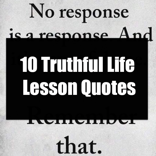 10 Truthful Life Lesson Quotes