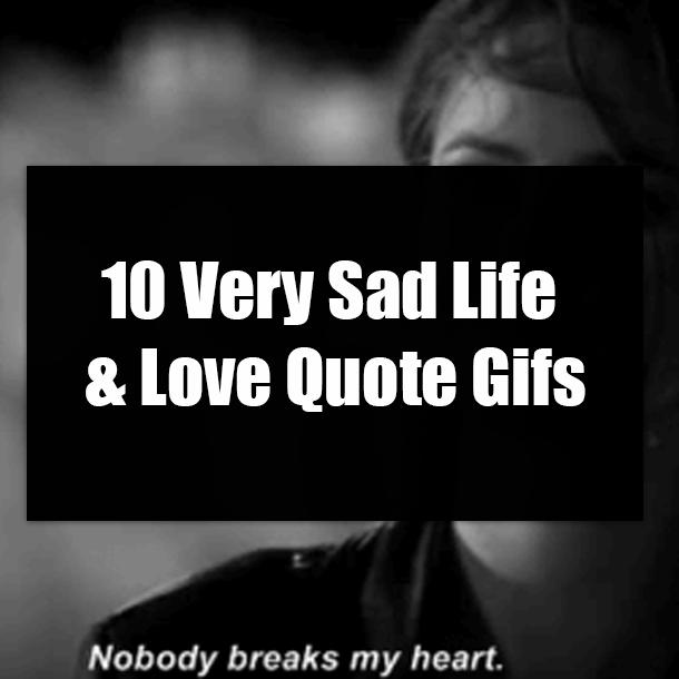 10 Very Sad Life & Love Quote Gifs