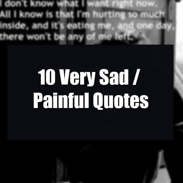 10 Very Sad Painful Quotes