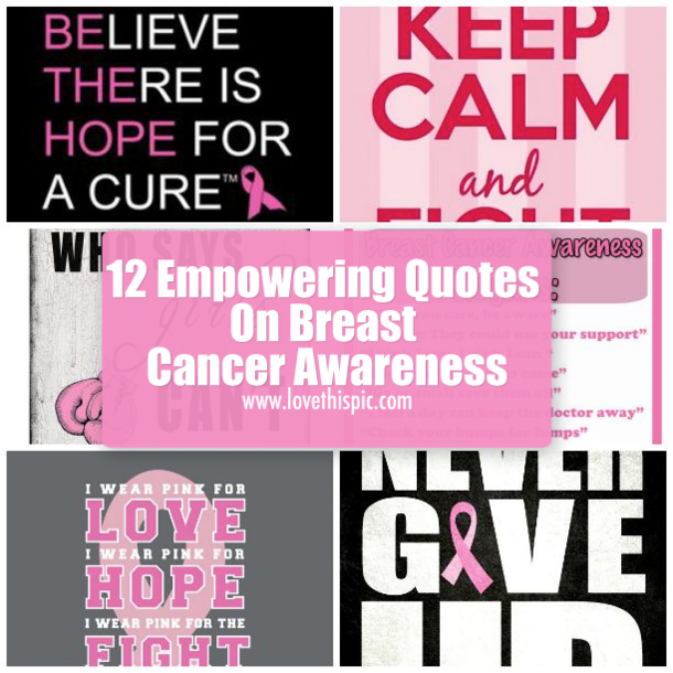 12 Empowering Quotes On Breast Cancer Awareness