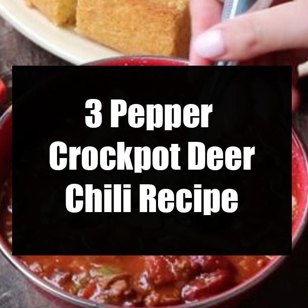 3 Pepper Crockpot Deer Chili Recipe