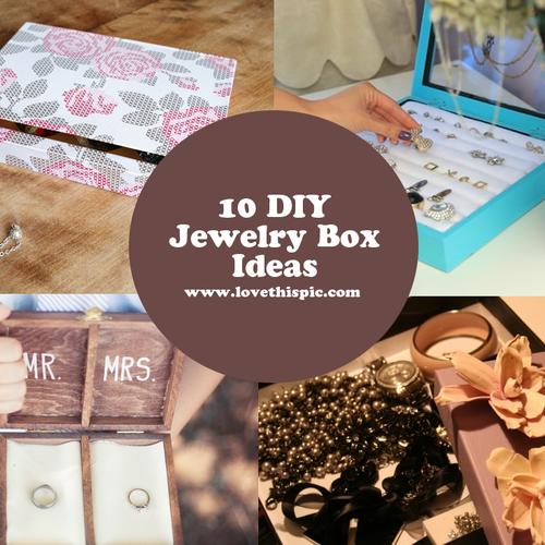 10 Diy Jewelry Box Ideas