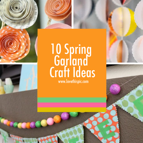 10 Spring Garland Craft Ideas