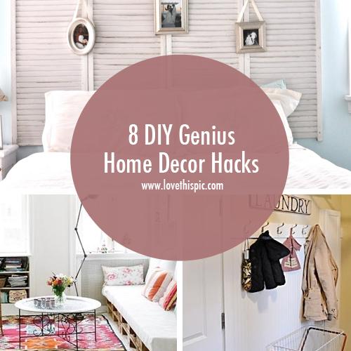 8 Diy Genius Home Decor Hacks