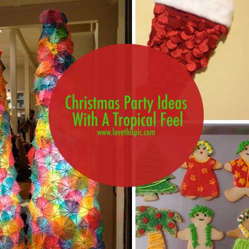Tropical Christmas Party Ideas.Christmas Party Ideas With A Tropical Feel