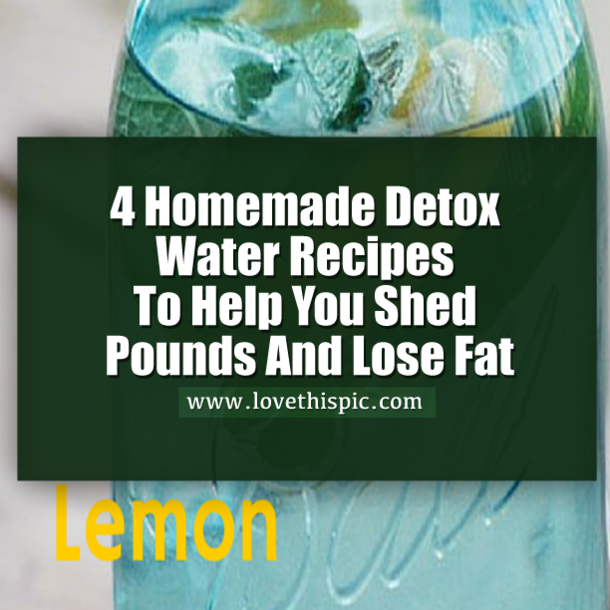 4 Homemade Detox Water Recipes To Help