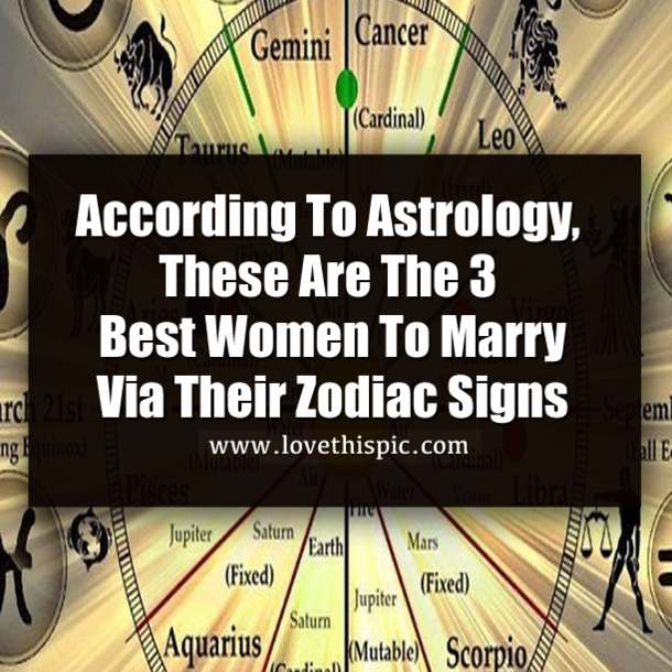 According To Astrology, These Are The 3 Best Women To Marry