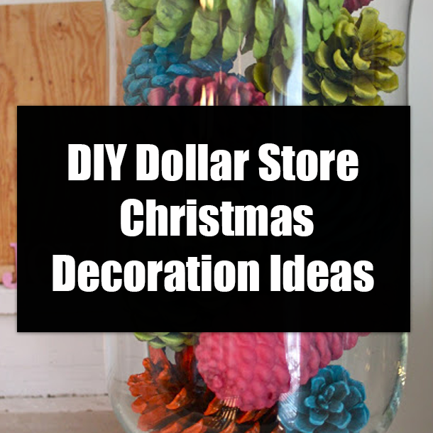 Diy Dollar Store Christmas Decoration Ideas