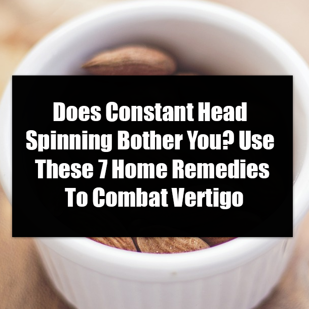 Does Constant Head Spinning Bother You? Use These 7 Home