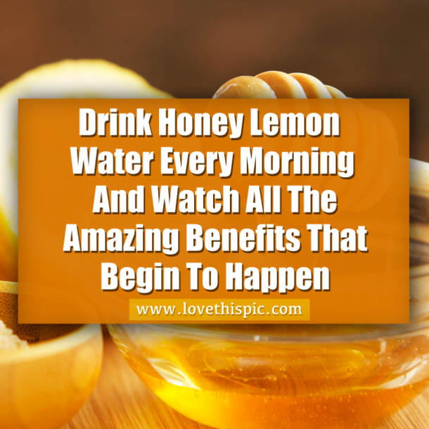 Drink Honey Lemon Water Every Morning And Watch All The