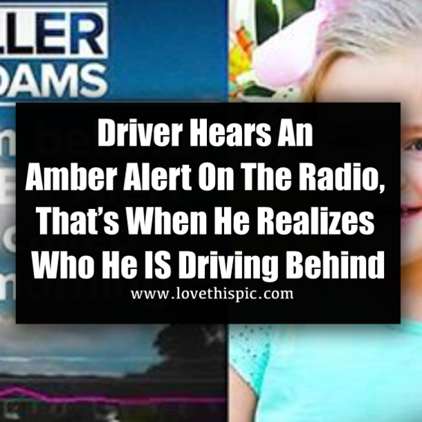 Driver Hears An Amber Alert On The Radio, That's When He