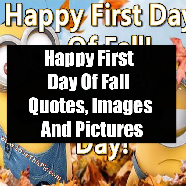 Happy First Day Of Fall Quotes, Images And Pictures