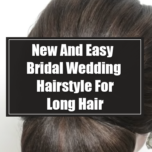 New And Easy Bridal Wedding Hairstyle For Long Hair