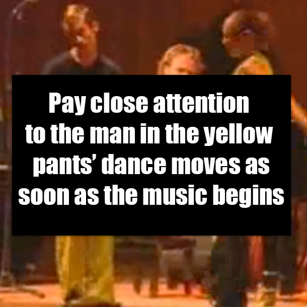 Pay close attention to the man in the yellow pants' dance