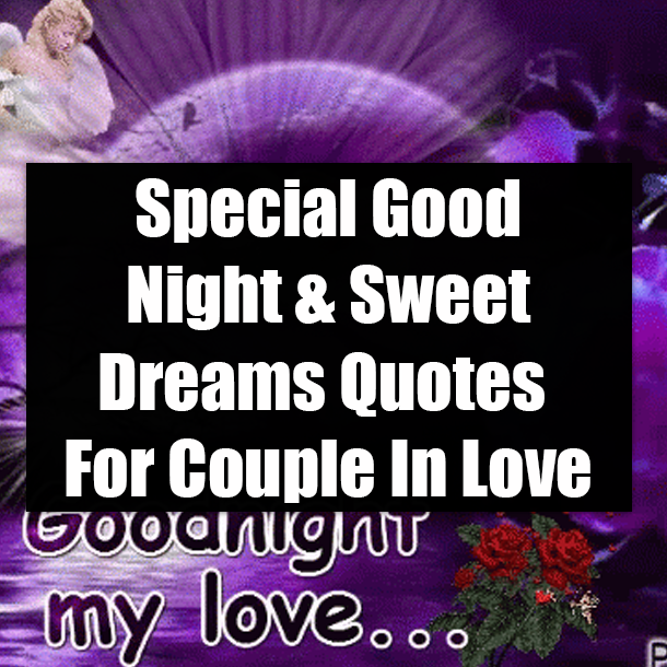 Special Good Night & Sweet Dreams Quotes For Couple In Love