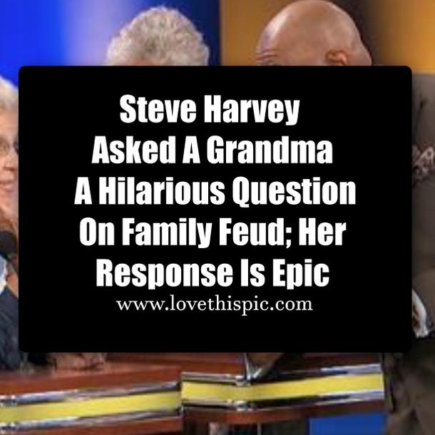 Steve Harvey Asked A Grandma A Hilarious Question On Family Feud