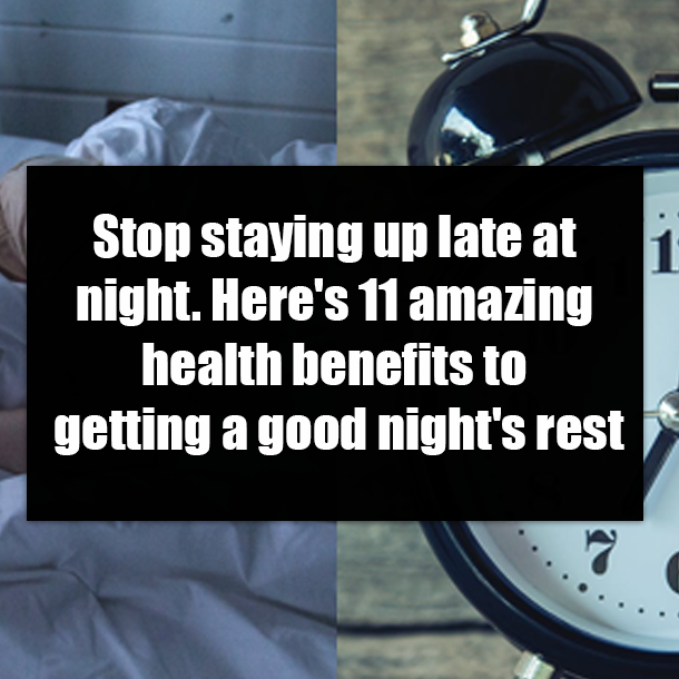 Stop staying up late at night  Here's 11 amazing health benefits to