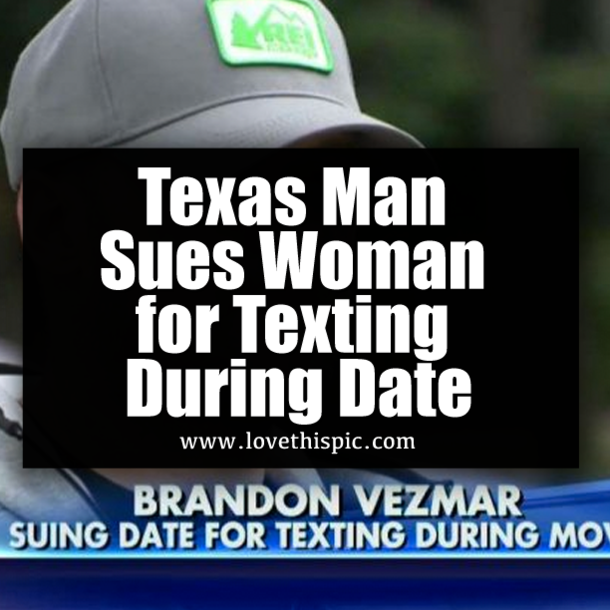 Texas Man Sues Woman for Texting During Date
