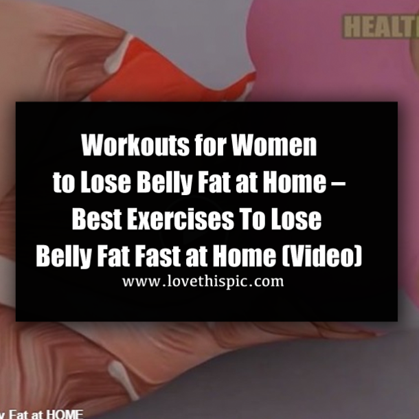Workouts For Women To Lose Belly Fat At Home Best Exercises To